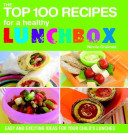 The Top 100 Recipes for a Healthy Lunchbox PDF