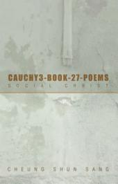 Cauchy3-Book-27-Poems: Social Christ