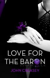 Love for the Baron: (Writing as Anthony Morton)