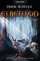 Elbentod: Die Zwerge von Elan-Dhor 3