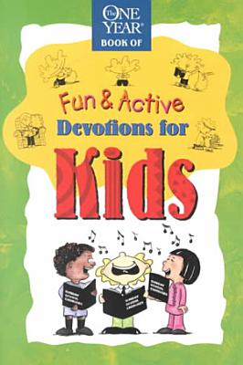 The One Year Fun and Active Devotions for Kids