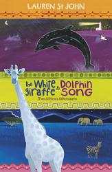 The White Giraffe Series  The White Giraffe and Dolphin Song PDF