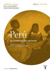 Perú. La construcción nacional. Tomo 2 (1830-1880)