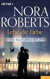 Die MacGregors 2. Lebe die Liebe