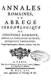Annales romaines, ou Abregé chronologique de l'histoire romaine: depuis la fondation de Rome, jusqu'aux empereurs