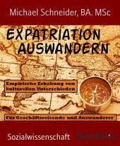 Expatriation Auswandern: Empirische Erhebung von kulturellen Unterschieden