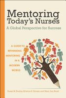 Mentoring Today   s Nurses   A Global Perspective for Success PDF