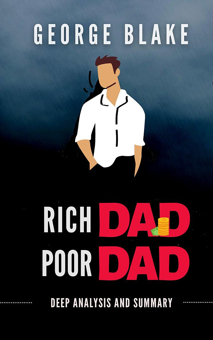 Analysis and Guide Rich Dad Poor Dad ( Full summary of Rich Dad Poor Dad)
