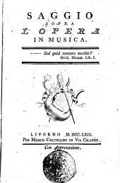 Saggio sopra l'opera in musica[Francesco Algarotti]