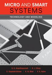 Micro and Smart Systems: Technology and Modeling: Technology and Modeling