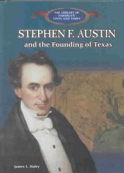 Stephen Austin And The Founding Of Texas Book PDF