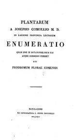 Plantarum in Lariensi provincia lectarum enumeratio ... (vel) prodromum florae Comensis