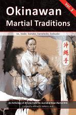 Okinawan Martial Traditions: Te, Tode, Karate, Karatedo, Kobudo - Vol. 3