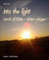 Into the light: World of Orbs - divine whisper
