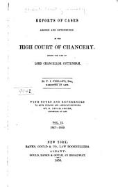 Reports of Cases Argued and Determined in the High Court of Chancery During the Time of Lord Chancellor Lyndhurst, with a Few During the Time of Lord Chancellor Cottenham: Volume 2