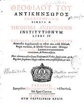 Theophilou tou Antikensoros Institouton biblia d