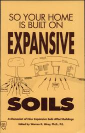 So Your Home Is Built on Expansive Soils: A Discussion of How Expansive Soils Affect Buildings