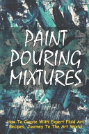 Paint Pouring Mixtures