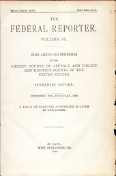 The Federal Reporter: Cases Argued and Determined in the Circuit District Courts of the United States, Volume 90