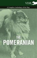 The Pomeranian   A Complete Anthology of the Dog PDF