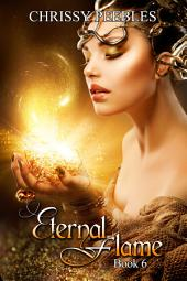 Eternal Flame - Book 6 (A time travel, paranormal romance)