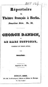 George Dandin, ou, le mari confondu: comédie en trois actes
