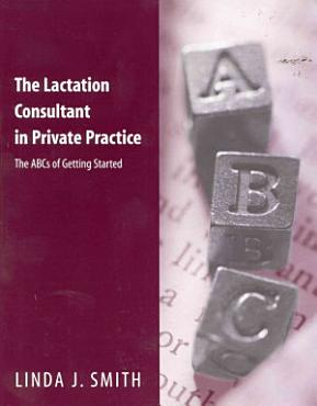The Lactation Consultant in Private Practice PDF
