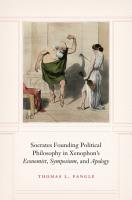 Socrates Founding Political Philosophy in Xenophon s Economist  Symposium  and Apology PDF