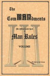 The Commandments The Official Guide Book To Man Rules Volume Iii Book PDF