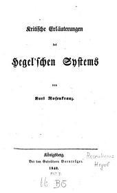Kritische Erläuterungen des Hegel'schen Systems