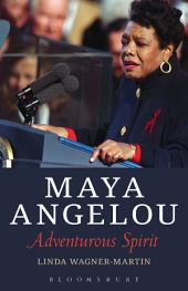 Maya Angelou: Adventurous Spirit