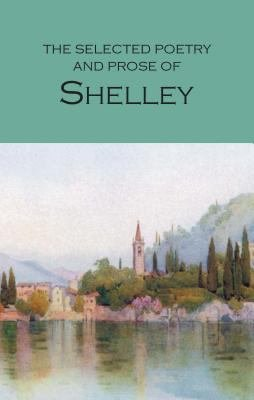 The Selected Poetry & Prose of Shelley
