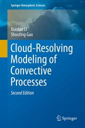 Cloud-Resolving Modeling of Convective Processes: Edition 2