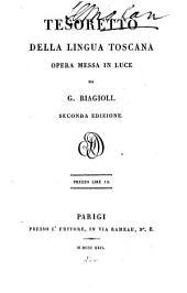 Tesoretto della lingua toscana (La trinùzia, I Lùcidi [2 comedies] del Firenzuola. La sporta, commèdia di G.B. Gelli). Opera messa in luce da G. Biagioli