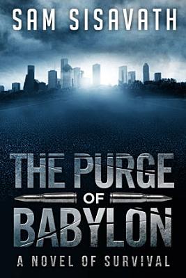The Purge of Babylon  A Novel of Survival PDF