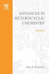 Advances in Heterocyclic Chemistry: Volume 69