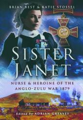 Sister Janet: Nurse and Heroine of the Anglo-Zulu War 1879