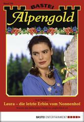Alpengold - Folge 219: Laura - die letzte Erbin vom Nonnenhof