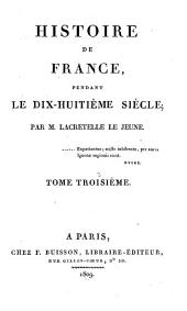 Histoire de France: pendant le dix-huitième siècle, Volume3