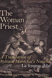 The Woman Priest: A Translation of Sylvain Maréchal's Novella, La femme abbé