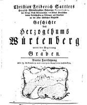 Geschichte des Herzogthums Würtenberg unter der Regierung der Graven: mit 73. Urkunden und einigen Kupfern bestärket, Band 4