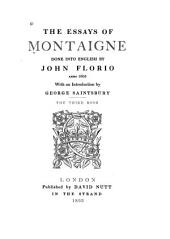 The Essays of Montaigne Done Into English: Book 3