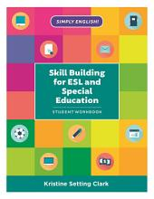 Skill Building for ESL and Special Education: Student Workbook