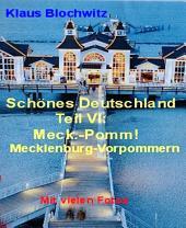 Schönes Deutschland Teil VI: Mecklenburg-Vorpommern