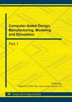 Computer Aided Design  Manufacturing  Modeling and Simulation PDF