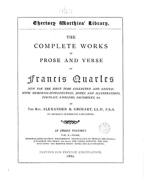 Download The complete works in prose and verse of Francis Quarles  now collected and ed   with memorial intr   notes  c   by A B  Grosart Book