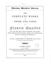 The complete works in prose and verse of Francis Quarles, now collected and ed.: with memorial-intr., notes &c., by A.B. Grosart