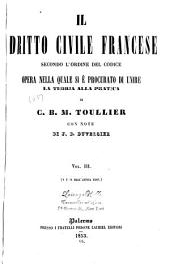 Il dritto civile francese secondo l'ordine del codice: opera nella quale si è procurato di unire la teoria alla pratica, Volume 3