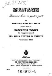 Ernani. Dramma lirico in 4 parti. Musica di Giuseppe Verdi