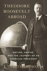 Theodore Roosevelt Abroad Book PDF